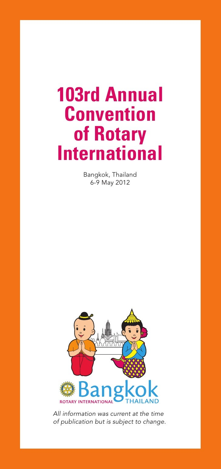 103rd Annual  Convention   of Rotary International          Bangkok, Thailand            6-9 May 2012All information was c...
