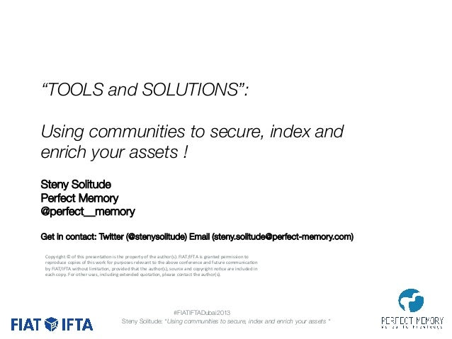 """TOOLS and SOLUTIONS"":  Using communities to secure, index and enrich your assets !   Steny Solitude Perfect Memory  @perf..."