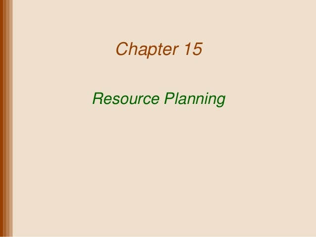 Chapter 15Resource Planning