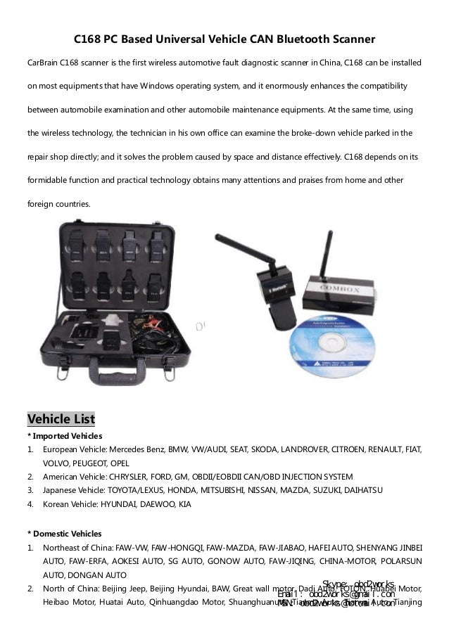 www.obd2works.com C168 PC Based Universal Vehicle CAN Bluetooth Scanner CarBrain C168 scanner is the first wireless automo...