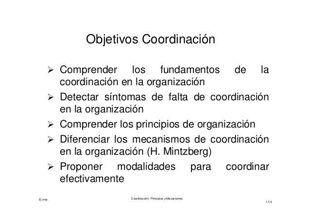 ©_mta Coordinación: Principios y Mecanismos1/13Objetivos Coordinación Comprender los fundamentos de lacoordinación en la ...