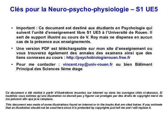 Clés pour la Neuro-psycho-physiologie – S1 UE5 ● Important : Ce document est destiné aux étudiants en Psychologie qui suiv...