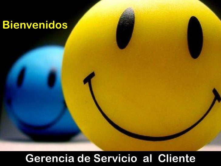 Bienvenidos   Gerencia de Servicio al Cliente