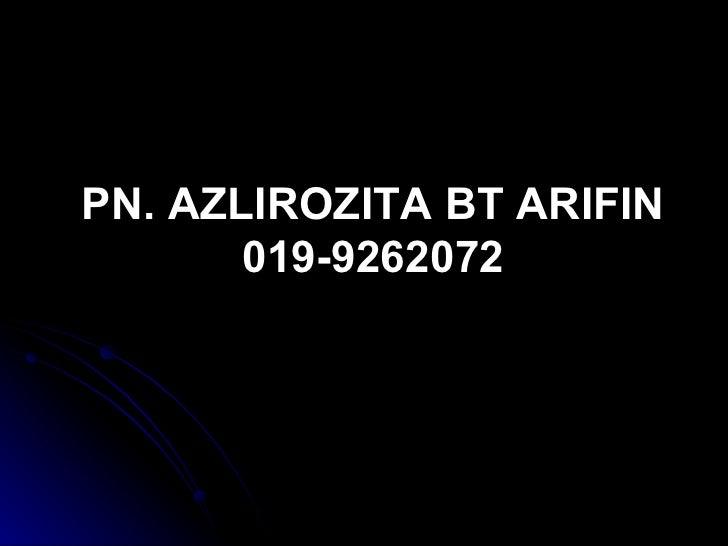 PN. AZLIROZITA BT ARIFIN 019-9262072