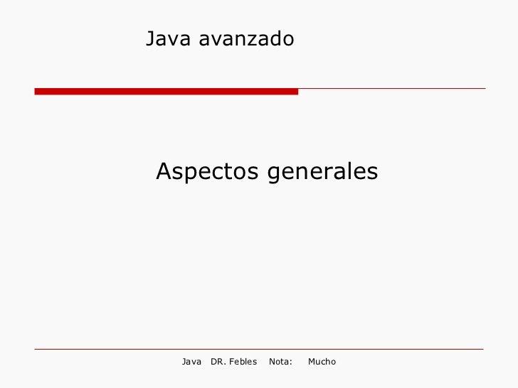 Java avanzado Aspectos generales