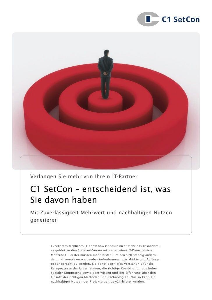 Verlangen Sie mehr von Ihrem IT-PartnerC1 SetCon – entscheidend ist, wasSie davon habenMit Zuverlässigkeit Mehrwert und na...