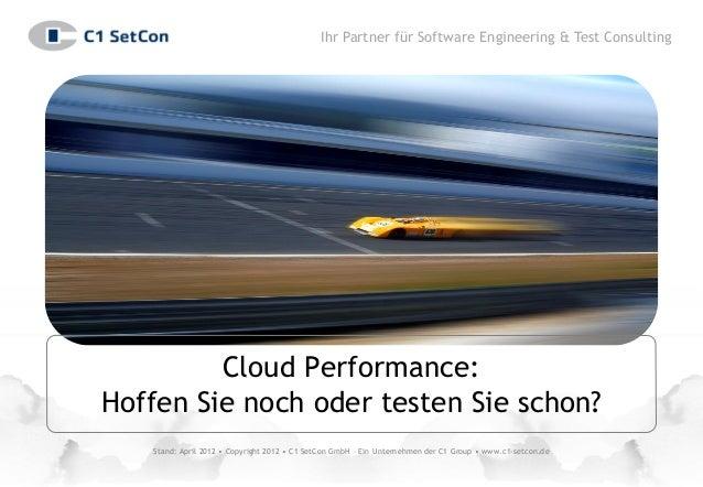 Ihr Partner für Software Engineering & Test Consulting         Cloud Performance:Hoffen Sie noch oder testen Sie schon?   ...
