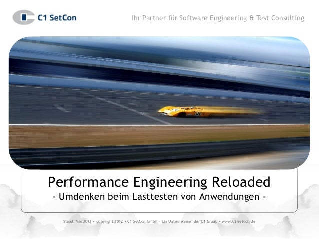 Ihr Partner für Software Engineering & Test ConsultingPerformance Engineering Reloaded- Umdenken beim Lasttesten von Anwen...