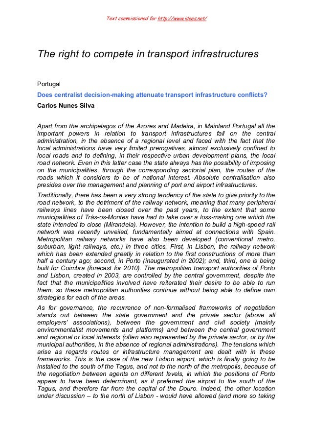 Text commissioned for http://www.idees.net/ The right to compete in transport infrastructures Portugal Does centralist dec...