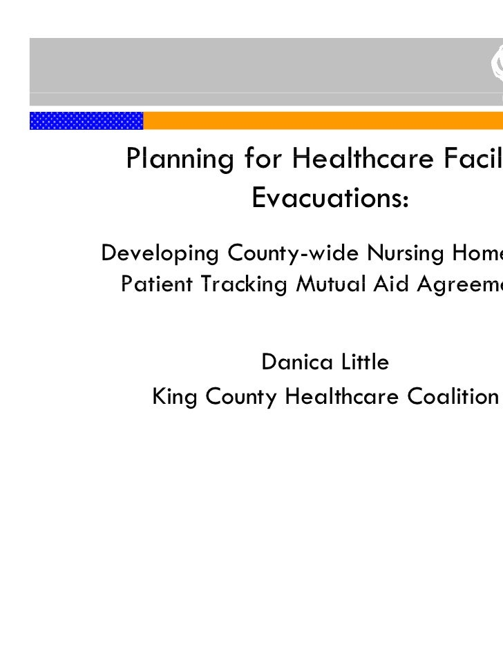 Planning for Healthcare Facility            Evacuations:Developing County-wide Nursing Home and Patient Tracking Mutual Ai...