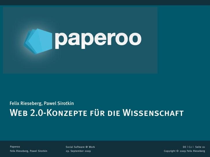 Felix Rieseberg, Pawel Sirotkin  Web 2.0-Konzepte für die Wissenschaft   Paperoo                           Social Software...