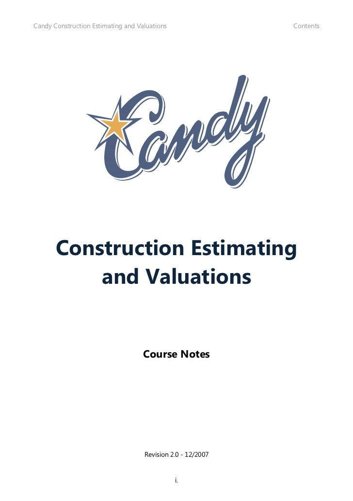 Candy Construction Estimating and Valuations                 Contents       Construction Estimating           and Valuatio...