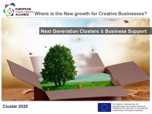 Where is the New growth for Creative Businesses? Next Generation Clusters & Business Support - by David Furmage, Project coordinator Cluster 2020