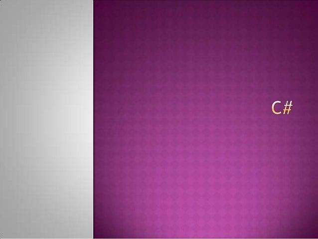  C# (v angličtine si-sharp) je objektovo-orientovaný programovací jazyk vyvinutýspoločnosťou Microsoft ako časť ichinicia...