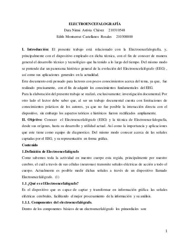 1 ELECTROENCEFALOGRAFÍA Dara Nimsi Astivia Chávez 210310548 Edith Montserrat Castellanos Rosales 210308800 I. Introducción...