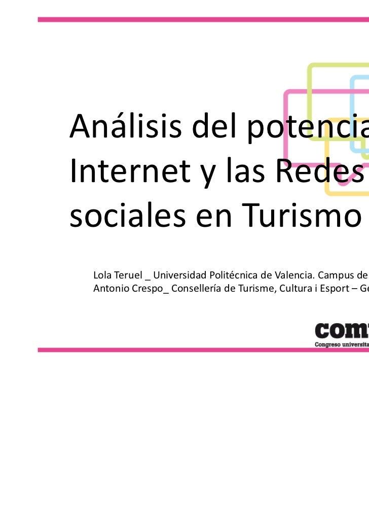 Análisis del potencial deInternet y las Redessociales en Turismo Lola Teruel _ Universidad Politécnica de Valencia. Campus...