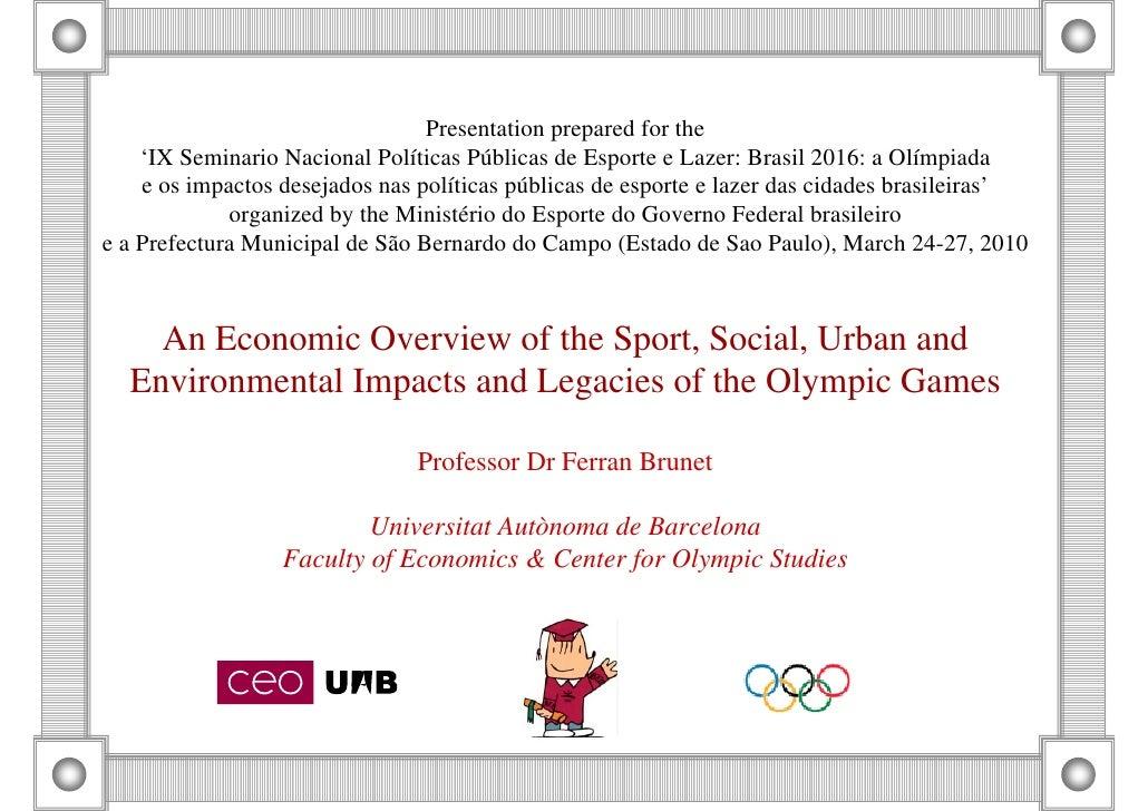 Presentation prepared for the     'IX Seminario Nacional Políticas Públicas de Esporte e Lazer: Brasil 2016: a Olímpiada  ...