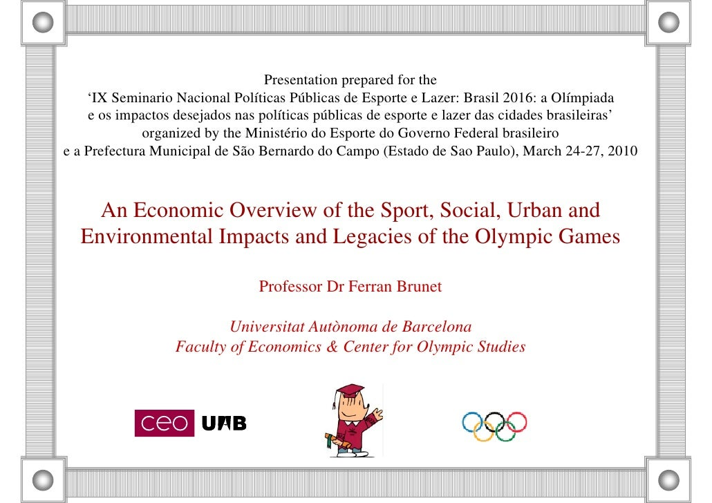 Economic Overview of the Sport, Social, Urban and Environmental Impacts and Legacies of the Olympic Games