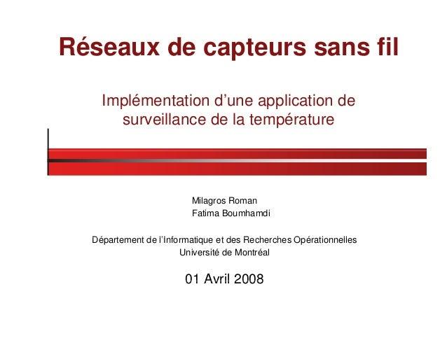 Réseaux de capteurs sans fil Implémentation d'une application dep pp surveillance de la température Milagros Roman Fatima ...