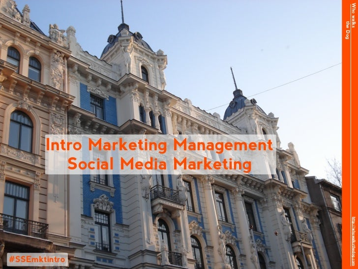 Who walks                                          the Dog       Intro Marketing Management          Social Media Marketin...