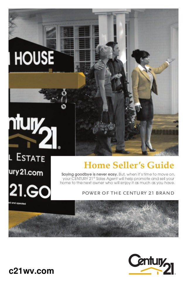 Home Seller's Guide             Saying goodbye is never easy. But, when it's time to move on,              your CENTURY 21...