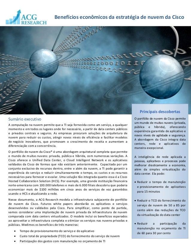 1Benefícios econômicos da estratégia de nuvem da CiscoSumário executivoA computação na nuvem permite que a TI seja forneci...