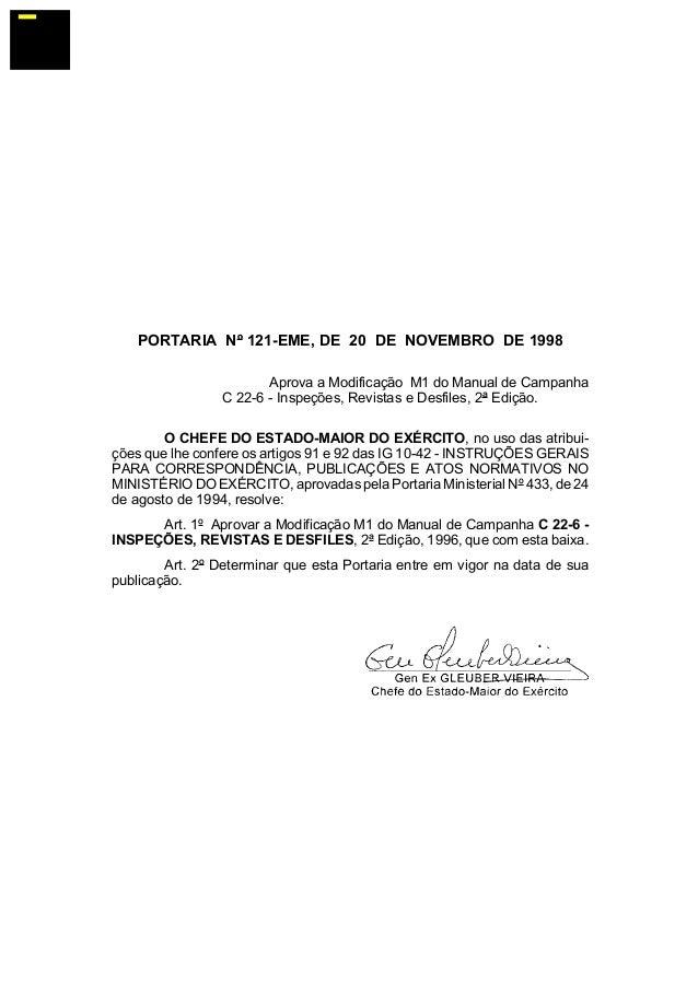 PORTARIA Nº 121-EME, DE 20 DE NOVEMBRO DE 1998  Aprova a Modificação M1 do Manual de Campanha  C 22-6 - Inspeções, Revista...
