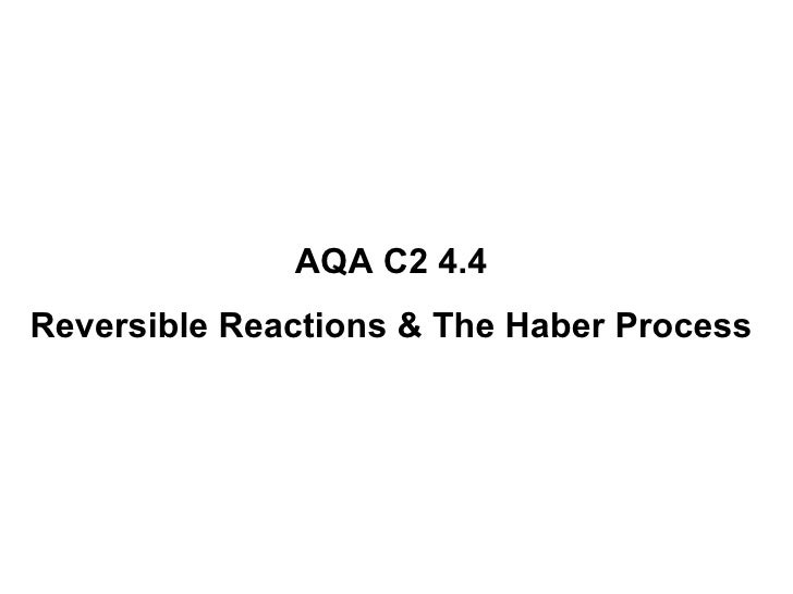 AQA C2 4.4 Reversible Reactions & The Haber Process