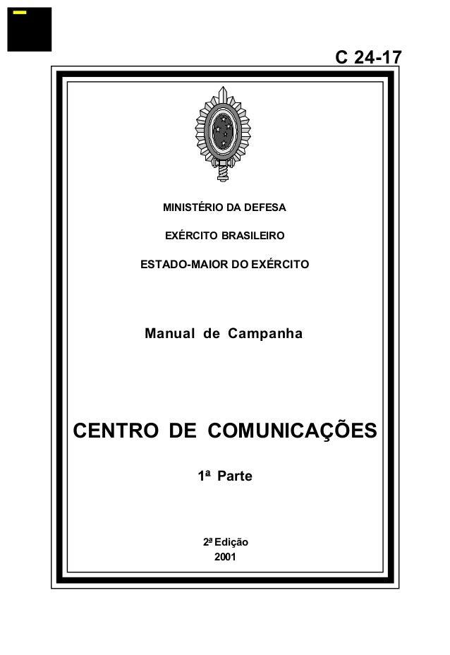 2ª Edição  2001  C 24-17  MINISTÉRIO DA DEFESA  EXÉRCITO BRASILEIRO  ESTADO-MAIOR DO EXÉRCITO  Manual de Campanha  CENTRO ...