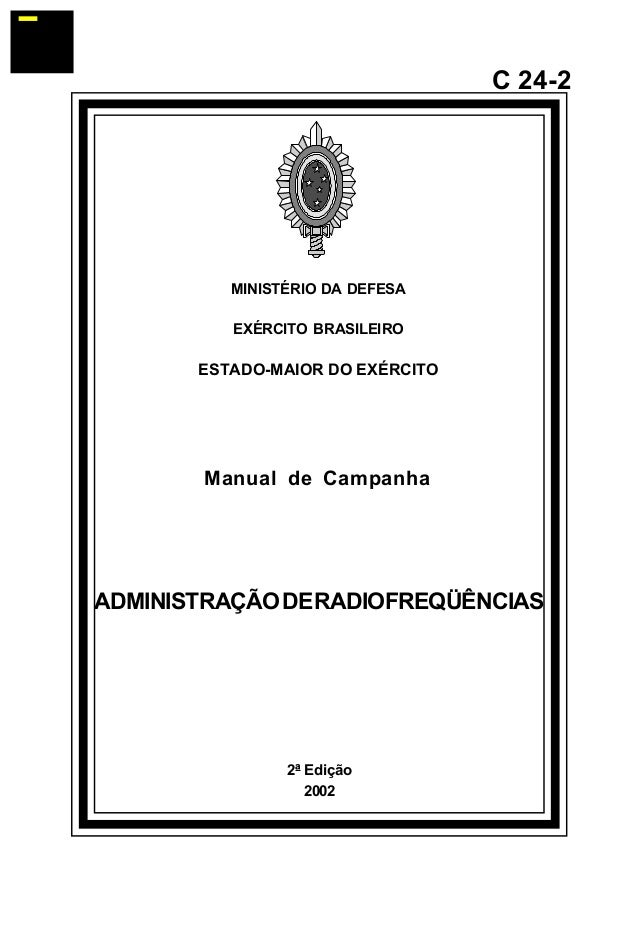 2ª Edição  2002  C 24-2  MINISTÉRIO DA DEFESA  EXÉRCITO BRASILEIRO  ESTADO-MAIOR DO EXÉRCITO  Manual de Campanha  ADMINIST...