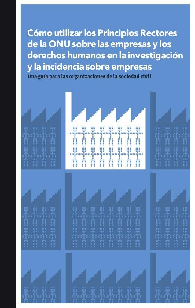 Cómo utilizar los Principios Rectores de la ONU sobre las empresas y los derechos humanos en la investigación y la inciden...