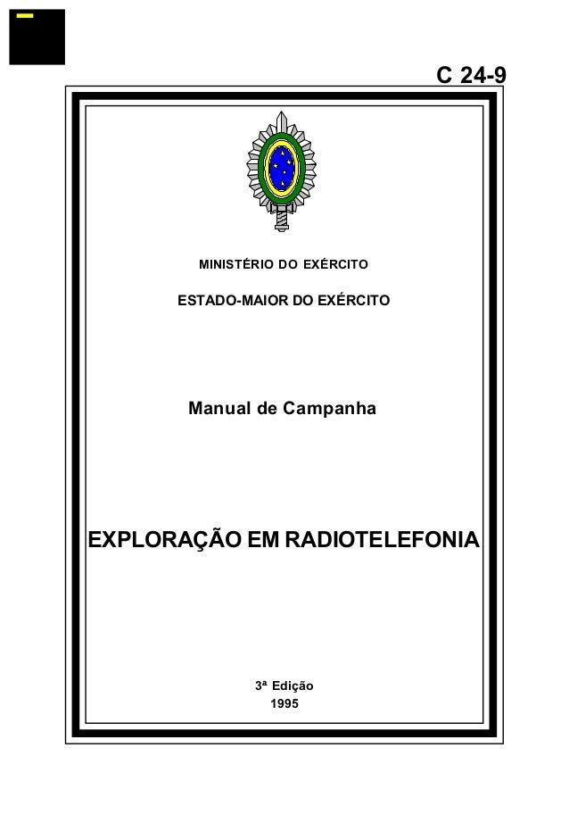 3ª Edição  1995  C 24-9  MINISTÉRIO DO EXÉRCITO  ESTADO-MAIOR DO EXÉRCITO  Manual de Campanha  EXPLORAÇÃO EM RADIOTELEFONI...