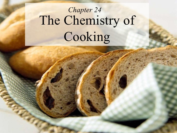 The Chemistry of Cooking Chapter 24
