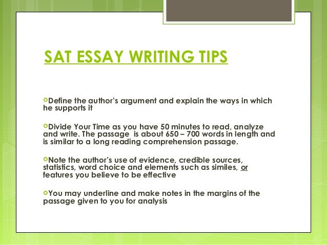 how long do you have to write an essay on the sat 1 follow the rules don't score a zero for failing to follow instructions use the essay paper that is provided do not write in your booklet do not change the question do not use a pen 2 divide your time you will have twenty-five minutes to write your essay as soon as you begin, make a.