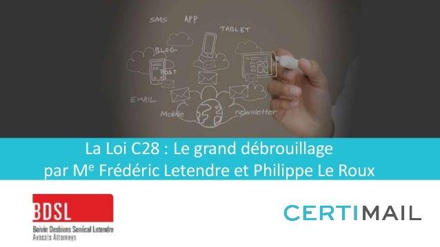 La Loi C28 : Le grand débrouillage par Me Frédéric Letendre et Philippe Le Roux