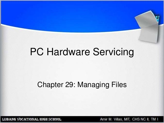PC Hardware Servicing Chapter 29: Managing Files