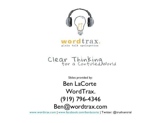Slides provided by: Ben LaCorte WordTrax. (919) 796-4346 Ben@wordtrax.com www.wordtrax.com | www.facebook.com/benlacorte |...