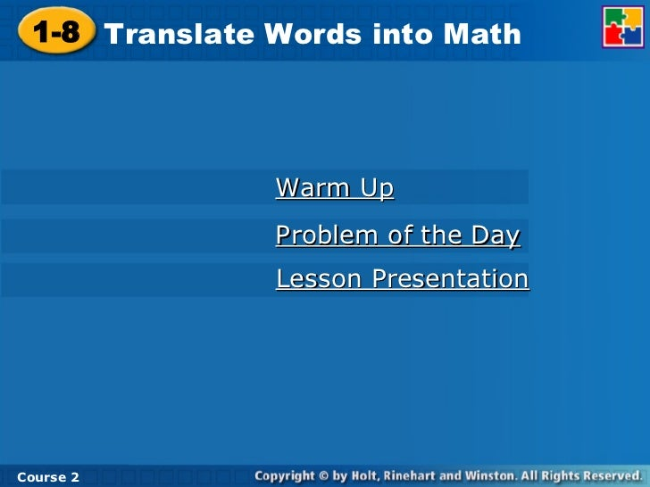 Warm Up Problem of the Day Lesson Presentation 1-8 Translate Words into Math Course 2