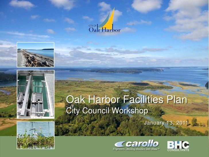 Oak Harbor Facilities Plan                      City Council Workshop                                         January 13, ...