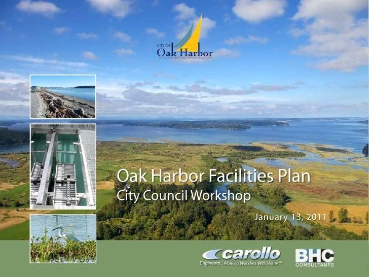 Oak Harbor Facilities Plan<br />City Council Workshop<br />January 13, 2011<br />