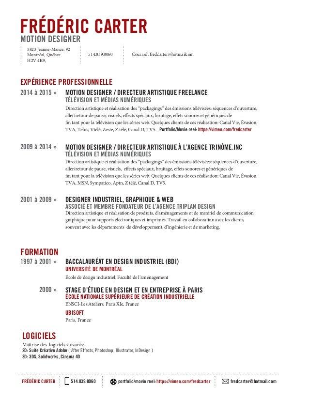 EXPÉRIENCE PROFESSIONNELLE MOTION DESIGNER / DIRECTEUR ARTISTIQUE À L'AGENCE TRINÔME.INC TÉLÉVISION ET MÉDIAS NUMÉRIQUES M...