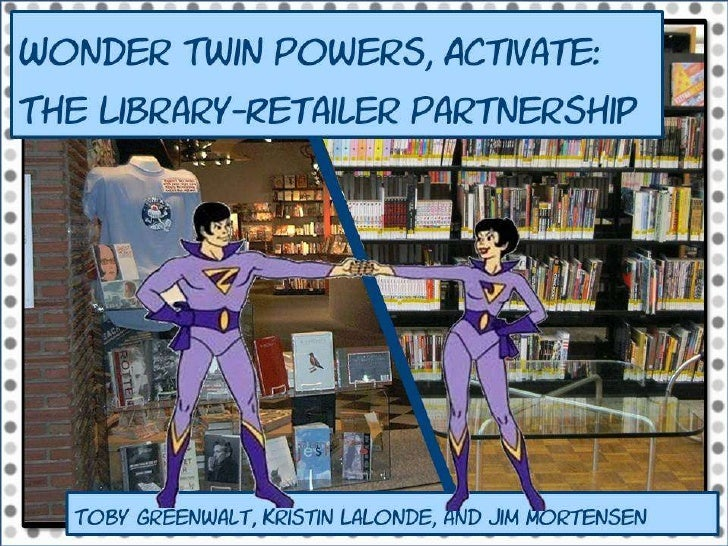 Wonder Twin Powers, Activate: The Library-Retailer Partnership
