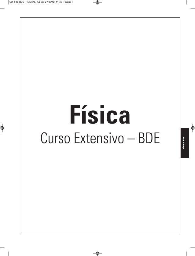 C2_FIS_BDE_RGERAL_Alelex 27/09/12 11:49 Página I                                             Física                       ...
