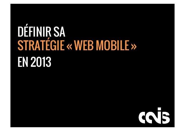 DÉFINIR SASTRATÉGIE « WEB MOBILE »EN 2013