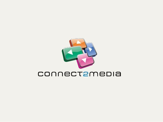 WHO ARE CONNECT2MEDIA?