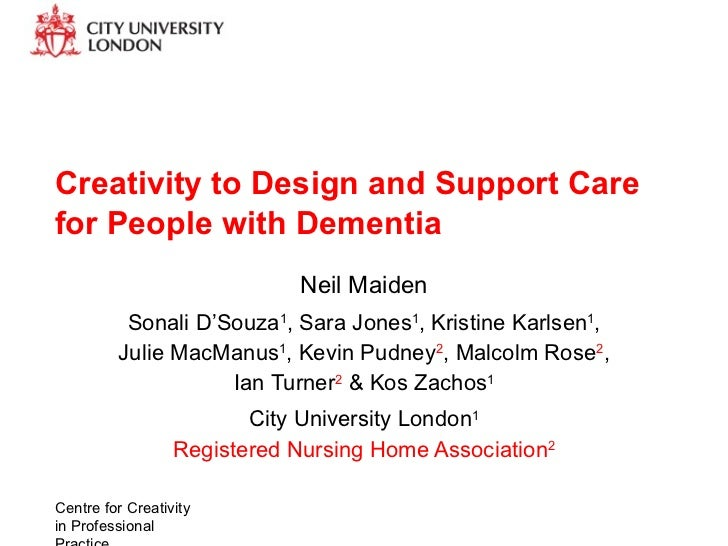 Creativity to Design and Support Care for People with Dementia