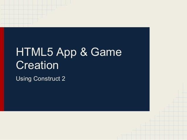 HTML5 App & GameCreationUsing Construct 2