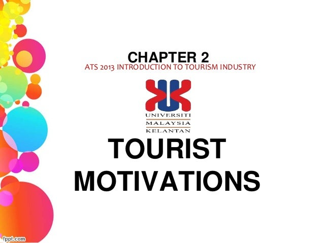 tourism motivations Analysis of tourist motivation, and for this reason, this study adopts a model  based  hierarchical theory of motivation was one of the most applied in the  tourism.