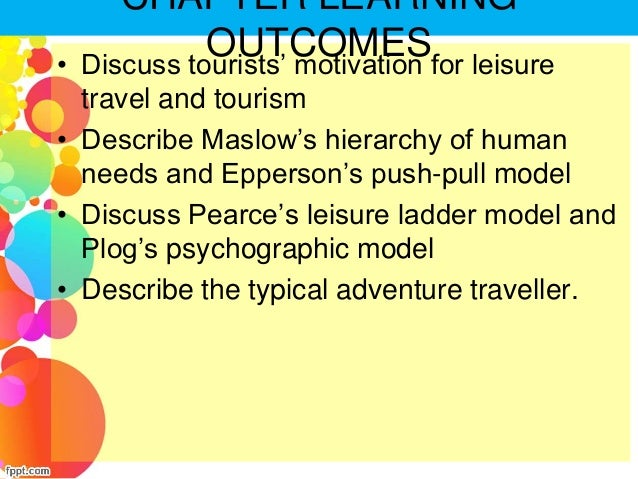 motivations for travel and tourism Travel motivations, behavior and requirements of european world tourism organization projects on travel motivation and behavior have.