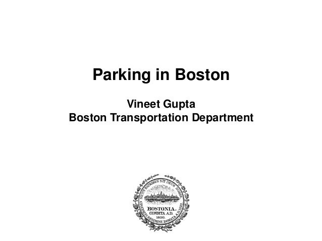 Parking in Boston Vineet Gupta Boston Transportation Department